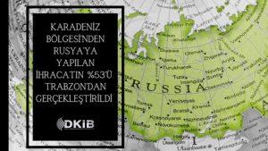 Rusya'ya İhracatın Lideri: TRABZON