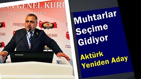 Türkiye Muhtarlar Konfederasyonu seçime gidiyor! Başkan Aktürk yeniden aday